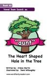 Word Family Readers Book #60 The Heart Shaped Hole in the Tree