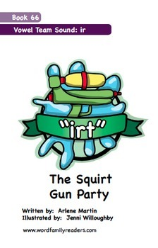 Word Family Readers Book #66 The Squirt Gun Party