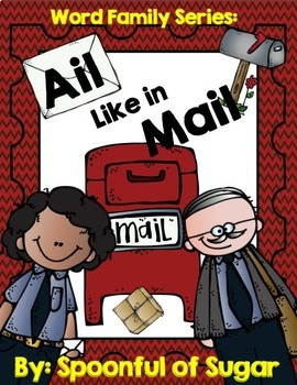 Word Family Series: Ail Like in Mail (A Word Family Word W