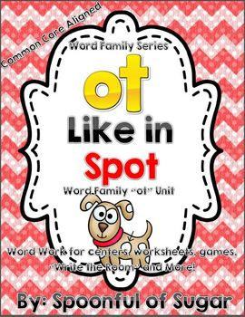 "Word Family Series: ""OT Like in Spot""  (OT Word Work Unit)"