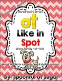 "Word Family Series: ""OT Like in Spot""  (OT Word Work Unit)"