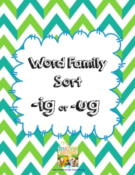 Word Family Sort -ig or -ug