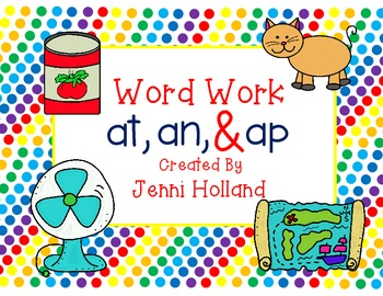 Word Family Work {an, at, and ap} Over 30 Pages!