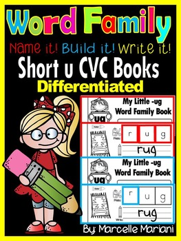 Word Family short U CVC Books: Name it, Build it, Write it, Differentiated Books