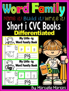 Word Family short i CVC Books: Name it, Build it, Write it, Differentiated Books