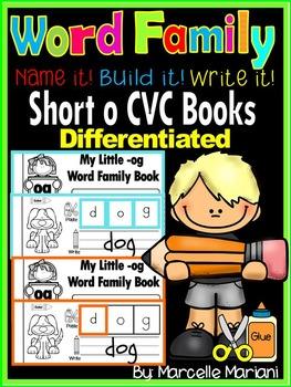 Word Family short o CVC Books: Name it, Build it, Write it, Differentiated