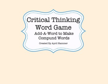 Critical Thinking Word Game:  Add-a-Word to make Compound Words