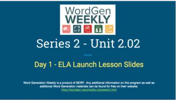 Word Generation Series 2: Topic 2.02 - ELA Launch Lesson Plan & Google Slides