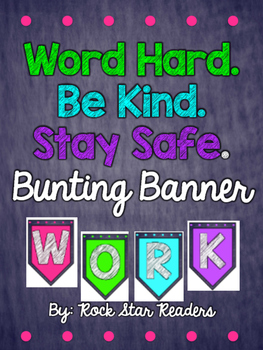 Word Hard. Be Kind. Stay Safe. Bunting Banner Letters