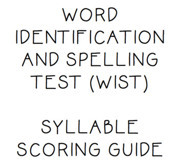 Word Identification and Spelling Test - WIST Syllable Scoring Guide
