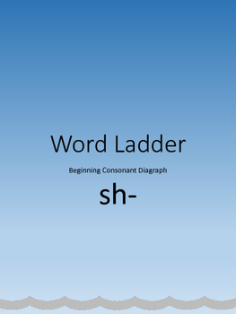 Word Ladder for Beginning Consonant Diagraph sh-