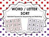 Word / Letter Sort •  Alphabet Squares for Sequencing and Matching