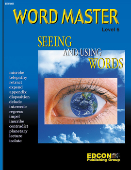 Word Master Vocabulary Seeing and Using Words RL 6.0-7.0