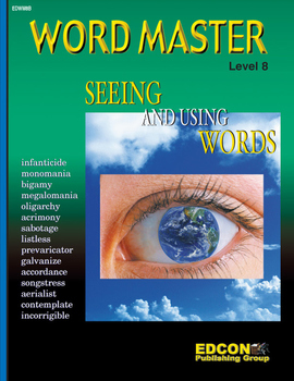 Word Master Vocabulary Seeing and Using Words RL 8.0-9.0