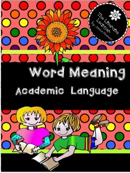 Word Meaning  Academic Language 2nd & 3rd Grades
