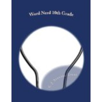 Word Nerd: 10th Grade: A Common Core Intensive Writing Practice (30 Days)