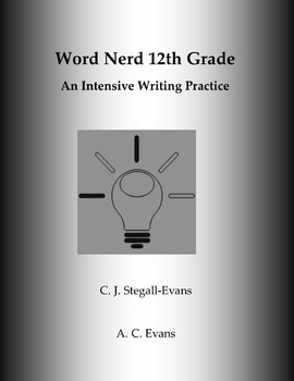 Word Nerd: 12th Grade A Common Core Intensive Writing Prac