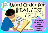 Word Order for EAL / ESL / ELL