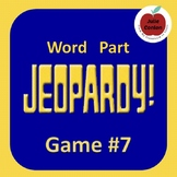 Word Part Jeopardy (7)