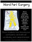 Word Part Surgery Lesson