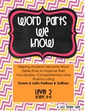 Word Parts We Know (Level 2) - Building Vocabulary thru Greek & Latin Word Parts