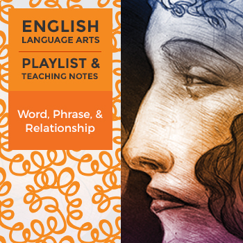 Word, Phrase, & Relationship - Playlist and Teaching Notes