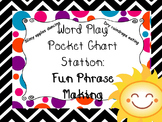 Word Play Pocket Chart Station: Fun Phrases