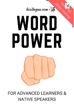 Word Power - For Advanced Learners & Native Speakers