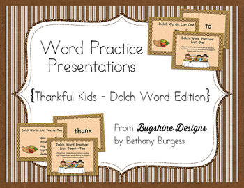 Word Practice Presentations {Thankful Kids - Dolch Word Edition}
