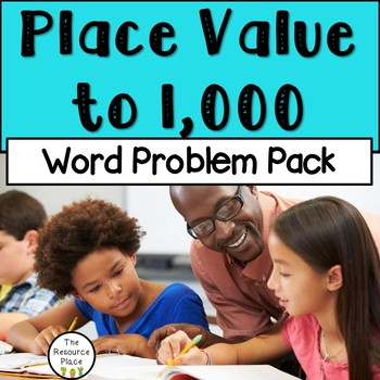 Word Problem Pack: Place Value to 1,000