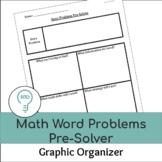 Math Word Problems   Pre-Solving Graphic Organizer