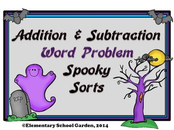 Word Problem Spooky Sort - Add, Subtract, Estimate Sums, Estimate Differences