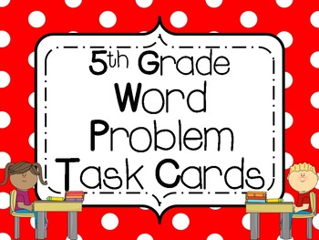 Word Problem Task Cards: 5th Grade **All Standards**