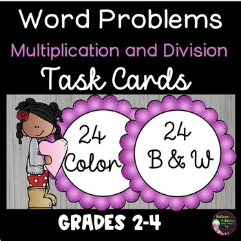 Word Problem Task Cards-Set F- 2 Versions! (Multiplication and Division)