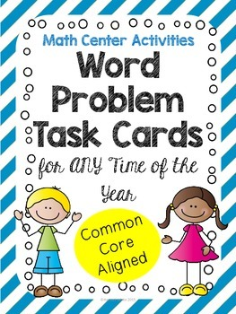 Word Problem Task Cards for ANY Time of the Year {CCSS Aligned}
