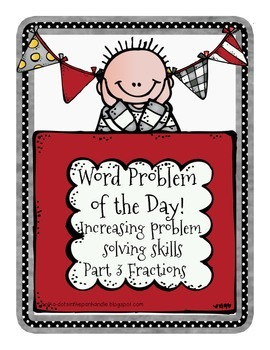 Word Problem of the Day Increasing Problem Solving Skills  - Part 3 Fractions