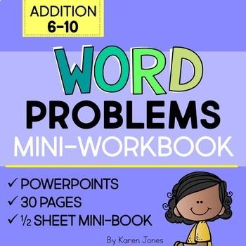 Word Problems: Addition 6-10 Mini-Workbook