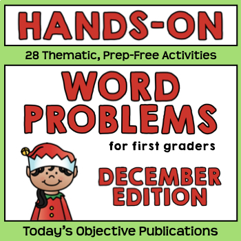 Christmas Word Problems (December, Hands On, First Grade)