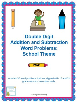 Word Problems: Double Digit Addition and Subtraction (School Theme)