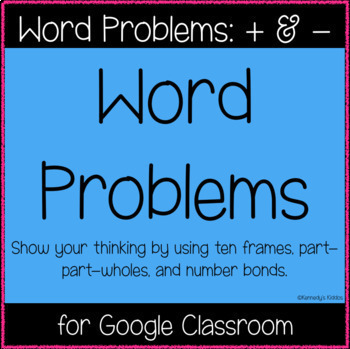 Word Problems: + & - (Great for Google Classroom!)