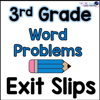 Word Problems Math Exit Slips 3rd Grade Common Core