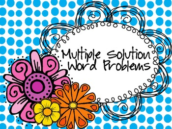 Word Problems Multiple Solutions Task Cards