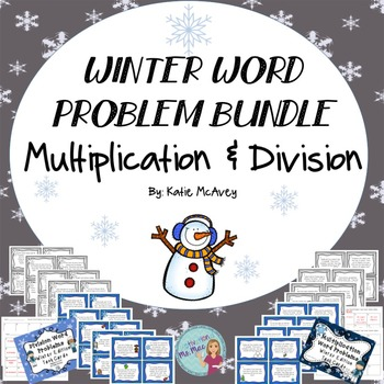 Word Problems: Multiplication and Division - Winter BUNDLE