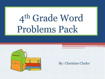 Word Problems Pack for 4th Grade~ Common Core Aligned