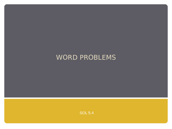 Word Problems PowerPoint VDOE Aligned Single and Multi-step All Operations