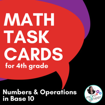 4th Grade Math Task Cards - Numbers and Operations in Base Ten