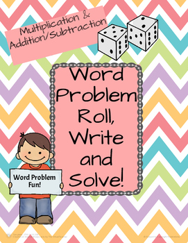 Word Problems Roll,  Write, and Solve!