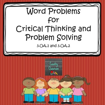 Word Problems for Critical Thinking and Problem Solving 3.OA.1 & 3.OA.3