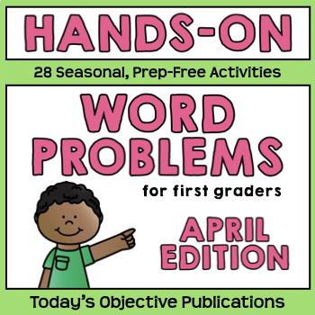 Word Problems for First Grade (April Math Mats)