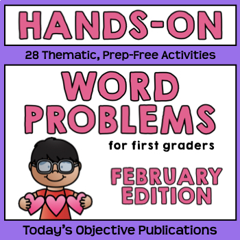 Word Problems for First Grade (February Math Mats)